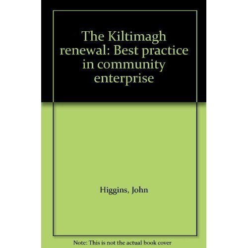 The Kiltimagh Renewal: Best Practice in Community Enterprise