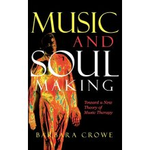 Music and Soulmaking: Toward a New Theory of Music Therapy: Music Therapy and Complexity Science
