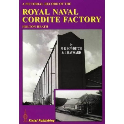 Pictorial Record of the Royal Naval Cordite Factory - Holton Heath