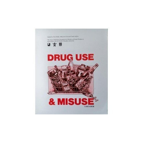 Drug Use and Misuse: A Reader (Education for Health)