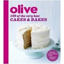 Olive: 100 of the Very Best Cakes and Bakes