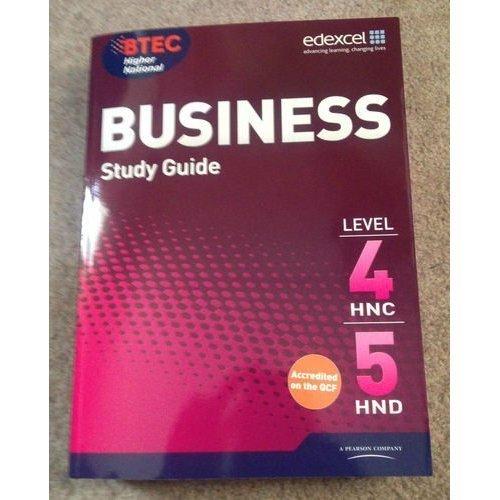 Edexcel. BTEC Higher National BUSINESS STUDY GUIDE LEVEL 4HNC,5HND. (pearson custom publishing)