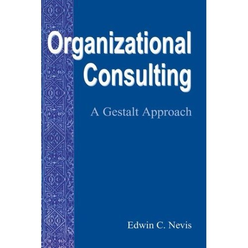 Organizational Consulting: A Gestalt Approach (Gestalt Institute of Cleveland)