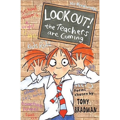 Look Out! The Teachers Are Coming: poems chosen by Tony Bradman