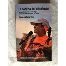 La Sonrisa Del Ultrafondo-La Experiencia Vital De Una Mujer Corriendo 2010 Kilómetros En 31 Días [Paperback]