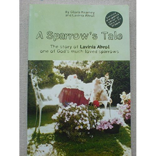 A Sparrow's Tale: The Story of Lavinia Abrol aone of God's Much Loved Sparrows