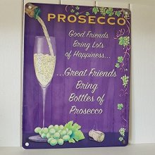 Prosecco good friends metal sign