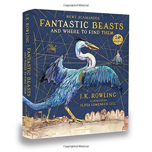 Fantastic Beasts and Where to Find Them: Illustrated Edition by Newt Scamander
