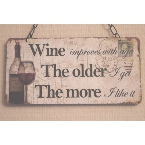 Wall Plaque Wine Improves With Age I Improve With Wine
